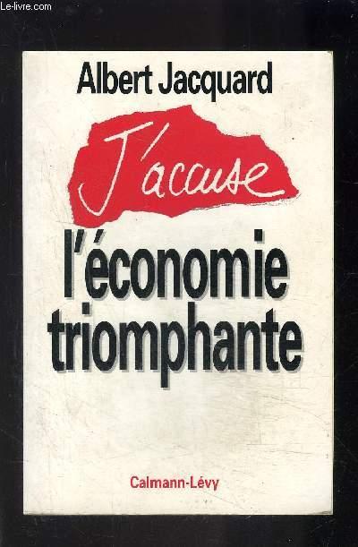 J ACCUSE L ECONOMIE TRIOMPHANTE