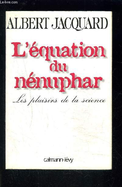 L EQUATION DU NENUPHAR- LES PLAISIRS DE LA SCIENCE