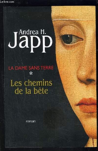 LA DAME SANS TERRE- I. LES CHEMINS DE LA BETE