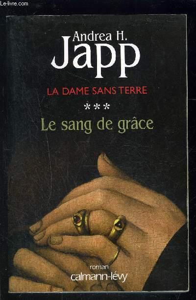LA DAME SANS TERRE- 3. LE SANG DE GRACE