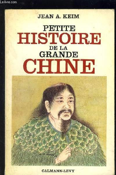 PETITE HISTOIRE DE LA GRANDE CHINE