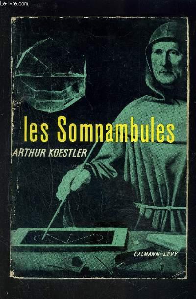 LES SOMNAMBULES- Essai sur l'histoire des conceptions de l'Univers