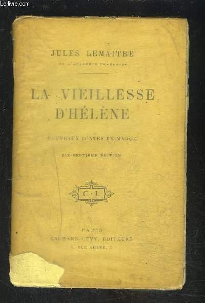 LA VIEILLESSE D HELENE- NOUVEAUX CONTES EN MARGE- vendu dans l'état