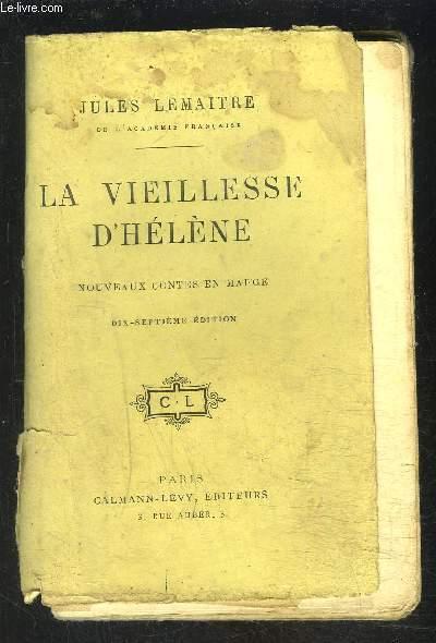 LA VIEILLESSE D HELENE- NOUVEAUX CONTES EN MARGE