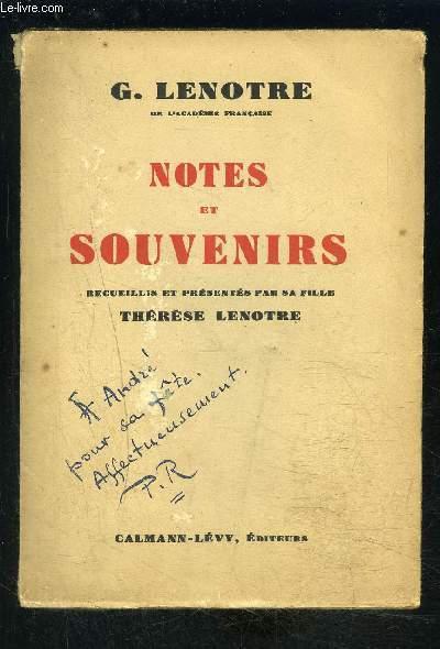 NOTES ET SOUVENIRS- RECUEILLIS ET PRESENTES PAR SA FILLE THERESE LENOTRE