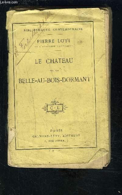 LE CHATEAU DE LA BELLE AU BOIS DORMANT- VENDU EN L ETAT