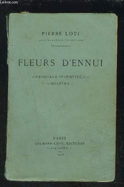 FLEURS D ENNUI- Pasquala Ivanovitch Suleïma