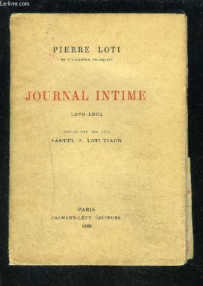 JOURNAL INTIME- 1878-1881- publié par son fils Samuel P Loti Viaud