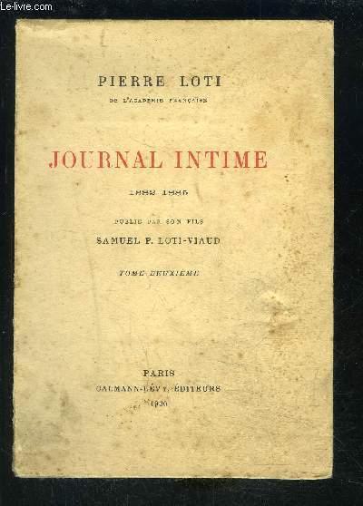 JOURNAL INTIME- 1882- 1885 - TOME 2 / vendu seul / publié par son fils Samuel P Loti Viaud