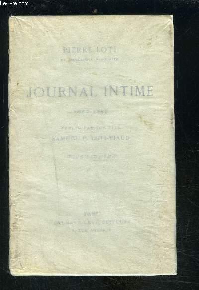 JOURNAL INTIME- 1882- 1885 - TOME 2 / vendu seul / publié par son fils Samuel P Loti Viaud- VENDU EN L ETAT