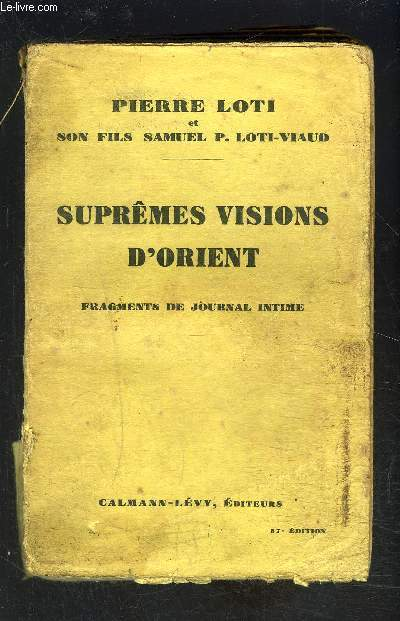 SUPREMES VISIONS D ORIENT- FRAGMENTS DE JOURNAL INTIME