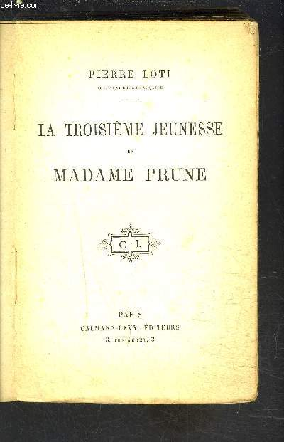 LA TROISIEME JEUNESSE DE MADAME PRUNE- VENDU EN L ETAT
