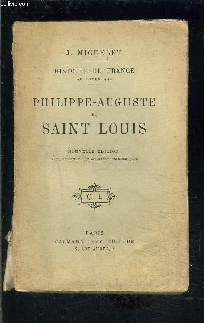 PHILIPPE AUGUSTE ET SAINT LOUIS- HISTOIRE DE FRANCE AU MOYEN AGE- TOME 3