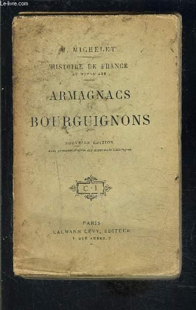 ARMAGNACS ET BOURGUIGNONS- HISTOIRE DE FRANCE AU MOYEN AGE- TOME 5