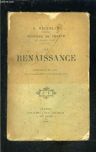 LA RENAISSANCE- HISTOIRE DE FRANCE AU SEIZIEME SIECLE - TOME 9