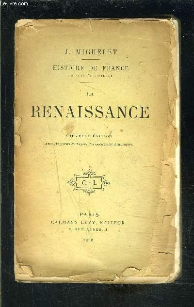 LA RENAISSANCE- HISTOIRE DE FRANCE AU SEIZIEME SIECLE - TOME 9- VENDU EN L ETAT