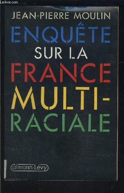 ENQUETE SUR LA FRANCE MULTIRACIALE