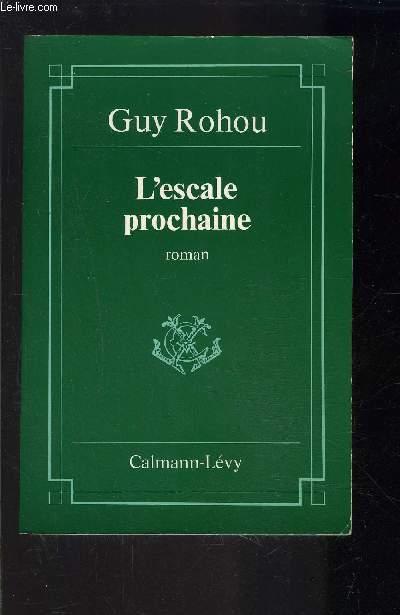 L ESCALE PROCHAINE