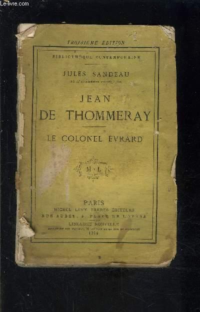 JEAN DE THOMMERAY- LE COLONEL EVRARD