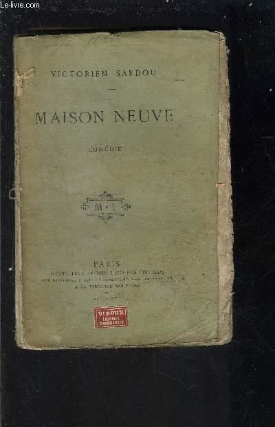 MAISON NEUVE- Comédie en cinq actes, en prose- VENDU EN L ETAT