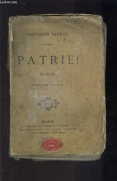 PATRIE! DRAME HISTORIQUE- EN CINQ ACTES ET HUIT TABLEAUX- VENDU EN L ETAT