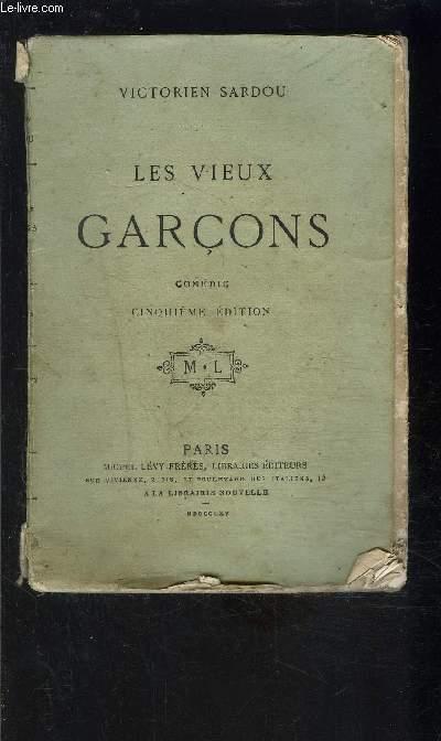 LES VIEUX GARCONS- COMEDIE EN CINQ ACTES, EN PROSE