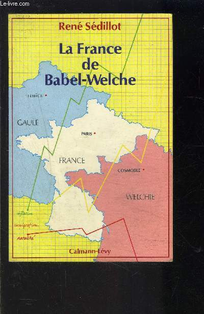 LA FRANCE DE BABEL WELCHE- L'hexagone au XXIe siècle