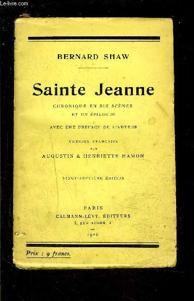 SAINTE JEANNE- Chronique en six scènes et un épilogue avec une préface de l'auteur