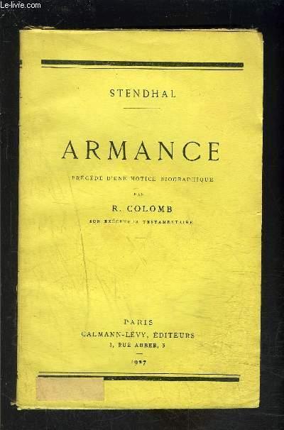 ARMANCE- précédée d une notice biographique par R. Colomb son exécuteur testamentaire