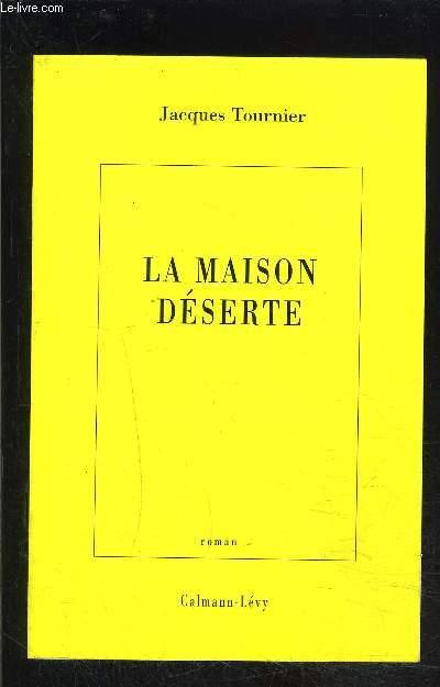 LA MAISON DESERTE