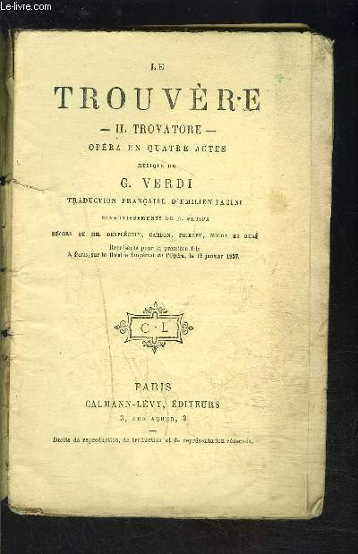 LE TROUVERE- OPERA EN QUATRE ACTES / IL TROVATORE / VENDU EN L ETAT