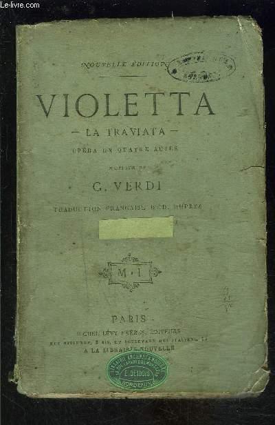 VIOLETTA- LA TRAVIATA- OPERA EN QUATRE ACTES
