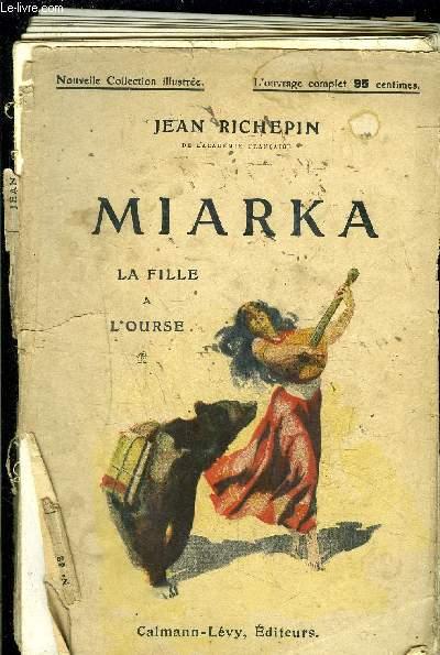 MIARKA- LA FILLE A L OURSE / VENDU EN L ETAT
