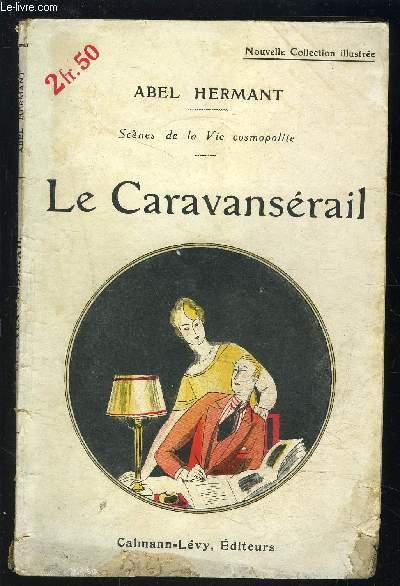 LA CARAVANSERAIL- Scènes de la Vie cosmolite