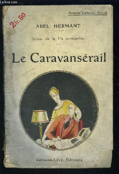 LE CARAVANSERAIL- SCENES DE LA VIE COSMOPOLITE