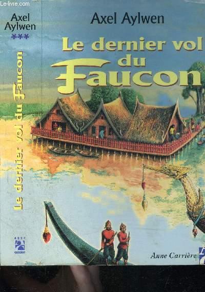 LE DERNIER VOL DU FAUCON TOME 3 - vendu seul