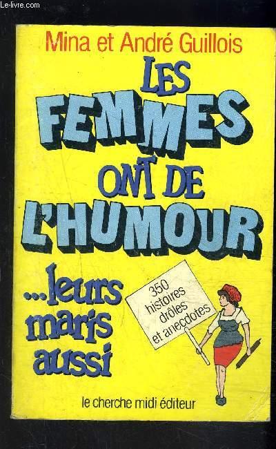 LES FEMMES ONT DE L HUMOUR...LEURS MARIS AUSSI- 350 HISTOIRES DRIOLES ET ANECDOTES