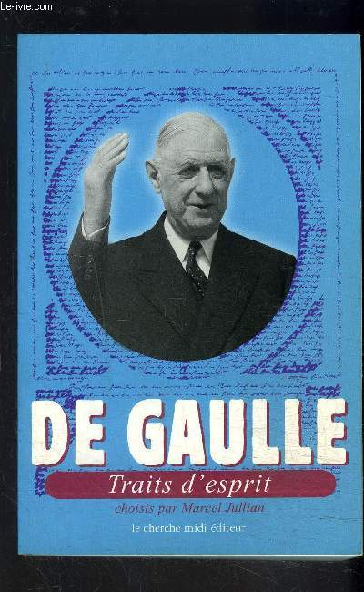 DE GAULLE- TRAITS D ESPRIT