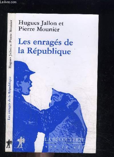 LES ENRAGES DE LA REPUBLIQUE