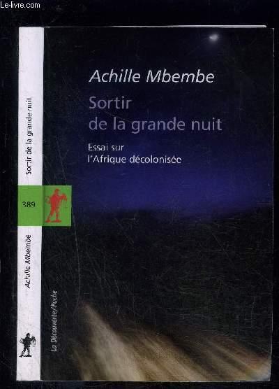 SORTIR DE LA GRANDE NUIT- ESSAI SUR L AFRIQUE DECOLONISEE