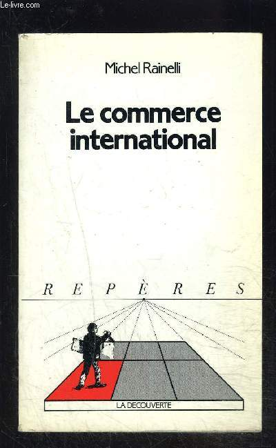 LE COMMERCE INTERNATIONAL- COLLECTION REPERES N°65