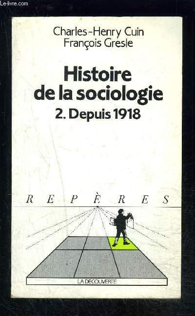 HISTOIRE DE LA SOCIOLOGIE 2. DEPUIS 1918- COLLECTION REPERES N°110