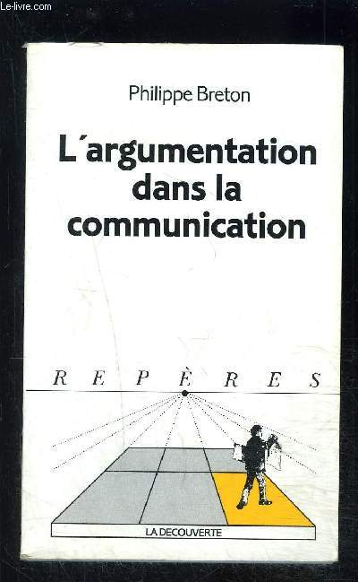 L ARGUMENTATION DANS LA COMMUNICATION- COLLECTION REPERES N°204