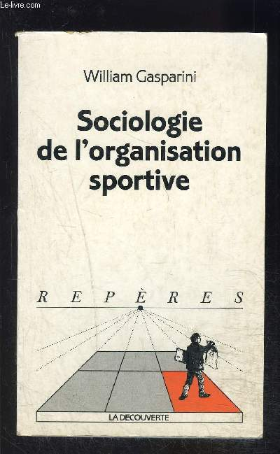 SOCIOLOGIE DE L ORGANISATION SPORTIVE- COLLECTION REPERES N°281
