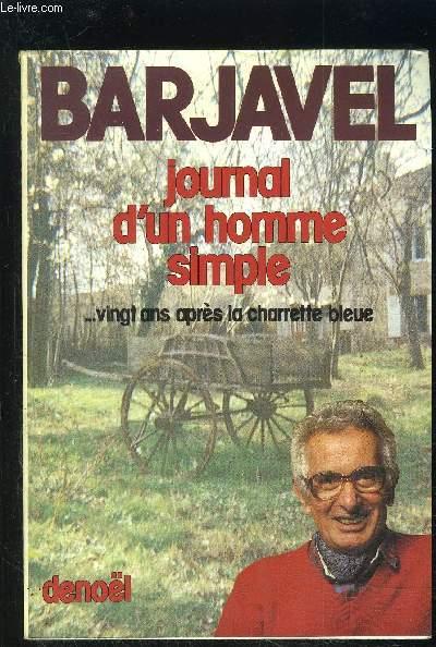 JOURNAL D UN HOMME SIMPLE...VINGT ANS APRES LA CHARETTE BLEUE