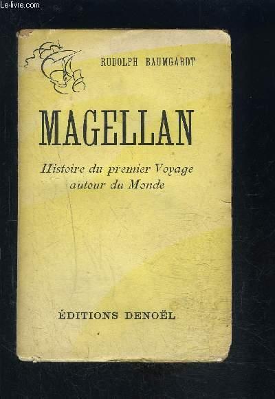 MAGELLAN- HISTOIRE DU PREMIER VOYAGE AUTOUR DU MONDE