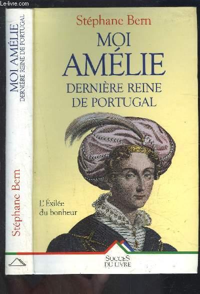 MOI AMELIE- DERNIER REINE DE PORTUGAL