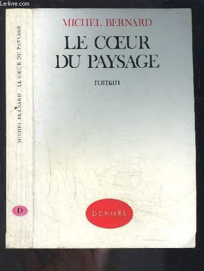 LE COEUR DU PAYSAGE
