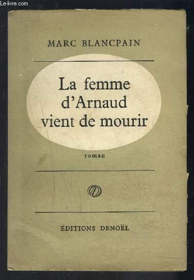 LA FEMME D ARNAUD VIENT DE MOURIR