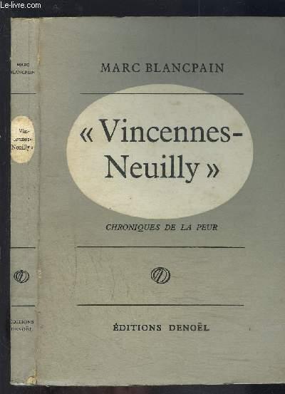 VINCENNES- NEUILLY- CHRONIQUES DE LA PEUR